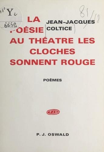 De la poésie au théâtre, les cloches sonnent rouge
