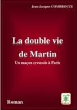 Jean-Jacques Combrouze - La double vie de Martin.
