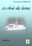 Jean-Jacques Combrouze - Le choix des larmes.