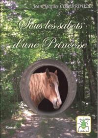 Jean-Jacques Combrouze - Sous les sabots d'une princesse.