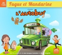 Jean-Jacques Commien et Olivier Delgutte - Fugue et Mandarine chantent l'autobus à vapeur. 1 CD audio