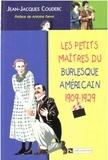 Jean-Jacques Couderc - Les petits maîtres du burlesque américain, 1909-1929.