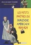 Jean-Jacques Couderc et Antoine Faivre - Les petits maîtres du burlesque américain - 1909-1929.