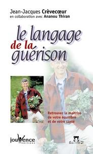 Le langage de la guérison. - Retrouvez la maîtrise de votre équilibre et de votre santé!.pdf