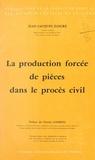 Jean-Jacques Daigre et  Faculté de droit et des scienc - La production forcée de pièces dans le procès civil.