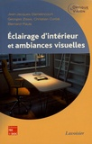 Jean-Jacques Damelincourt et Georges Zissis - Eclairage d'intérieur et ambiances visuelles.