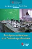 Jean-Jacques Daudin et Camille Duby - Techniques mathématiques pour l'industrie agroalimentaire.