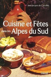 Jean-Jacques de Corcelles - Cuisine et fêtes traditionnelles des Alpes du Sud.