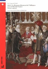 Jean-Jacques de Dardel - 1663 : le renouvellement de l'alliance avec le roi de France - Histoire et tapisserie.