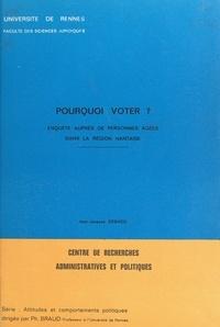 Jean-Jacques Debacq et  Centre de recherches administr - Pourquoi voter ? - Enquête auprès de personnes âgées de la région nantaise.
