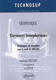 Jean-Jacques Delcourt - Murmures ionosphériques - Techniques de réception sous le seuil de 100 kHz.