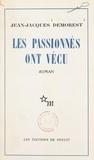 Jean-Jacques Demorest - Les passionnés ont vécu.