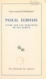 Jean-Jacques Demorest - Pascal, écrivain - Étude sur les variantes de ses écrits.