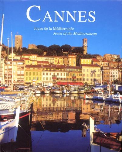 Jean-Jacques Depaulis - Cannes - Joyau de la Méditerranée, édition bilingue français-anglais.