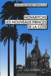 Jean-Jacques Depaulis - Novaritchs - Les nouveaux princes de la Côte.