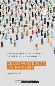 Jean-Jacques Droesbeke et Catherine Vermandele - Ce que nous disent les sondages.
