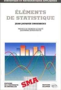 Jean-Jacques Droesbeke - Elements de statistique.