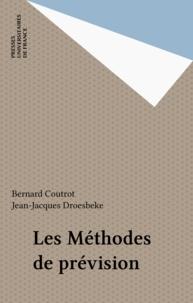 Jean-Jacques Droesbeke et Bernard Coutrot - Les méthodes de prévision.