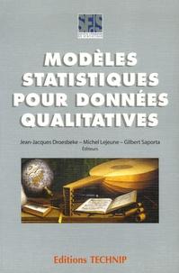 Jean-Jacques Droesbeke et Michel Lejeune - Méthodes statistiques pour données qualitatives.