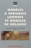Jean-Jacques Droesbeke et Gilbert Saporta - Modèles à variables latentes et modèles de mélange.