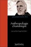 Jean-Jacques Dubois - Anthropologie chamanique - Qui veut faire l'ange... fait la bête !.