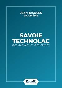Jean-Jacques Duchêne - Savoie Technolac - Des racines et des fruits.