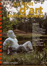 Jean-Jacques Dumont et Eric Audinet - La forêt d'art contemporain - Volume 2, Entretiens croisés.