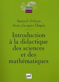 Jean-Jacques Dupin et Samuel Johsua - Introduction à la didactique des sciences et des mathématiques.