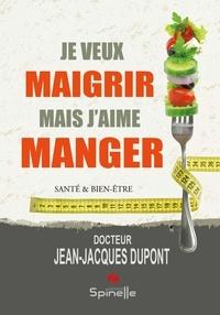 Jean-Jacques Dupont - Je veux maigrir mais j'aime manger.