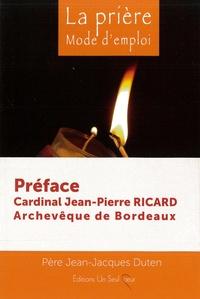 Jean-Jacques Duten - La prière - Mode d'emploi.