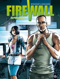 Jean-Jacques Dzialowski et Xavier Bétaucourt - Firewall Tome 2 : Qui perd gagne.