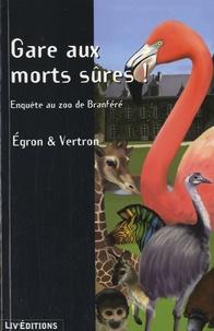 Jean-Jacques Egron et  Vertron - Gare au morts sûres ! - Enquête au zoo de Branféré.