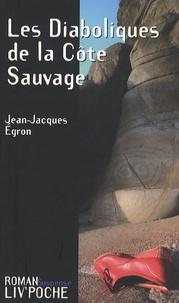 Jean-Jacques Egron - Les Diaboliques de la Côte Sauvage.