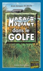Jean-Jacques Egron - Marais mouvant dans le golfe.