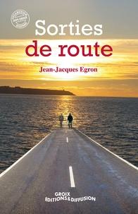 Jean-Jacques Egron - Sorties de route.