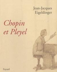Jean-Jacques Eigeldinger - Chopin et Pleyel.