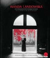 Jean-Jacques Eigeldinger - Wanda Landowska et la renaissance de la musique ancienne. 1 CD audio