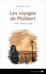 Jean-Jacques Erbstein - Les voyages de Philibert  : 1349, Miserere nobis.