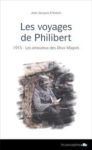 Jean-Jacques Erbstein - Les voyages de Philibert Tome 1 : 1915 - Les amoureux des Deux Magots.