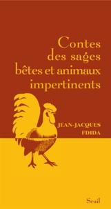 Jean-Jacques Fdida - Contes des sages bêtes et animaux impertinents.