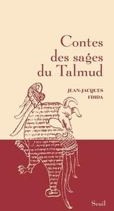 Jean-Jacques Fdida - Contes des sages du Talmud.