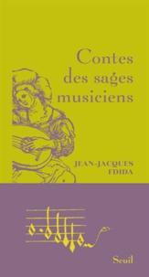 Jean-Jacques Fdida - Contes des sages musiciens.