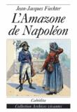 Jean-Jacques Fiechter - L'Amazone de Napoléon - Mémoires de Regula Engel.