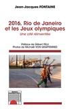 Jean-Jacques Fontaine - 2016, Rio de Janeiro et les Jeux olympiques - Une cité réinventée.