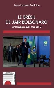 Jean-Jacques Fontaine - Le Brésil de Jair Bolsonaro - Chroniques avril-mai 2019.