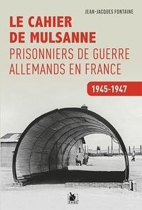 Jean-Jacques Fontaine - Les prisonniers de guerre allemands en France - 1945-1947.