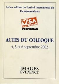 Galabria.be Actes du colloque Visa pour l'image, 4, 5 et 6 septembre 2002 - 14e édition du festival international du photojournalisme Image