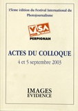 Jean-Jacques Fouché - Actes du colloque Visa pour l'image, 4 et 5 septembre 2003 - 15e édition du festival international du photojournalisme.