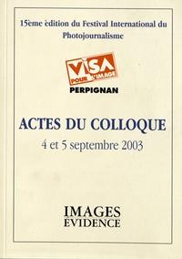 Jean-Jacques Fouché - Actes du colloque Visa pour l'image, 4 et 5 septembre 2003 - 15e édition du festival international du photojournalisme.
