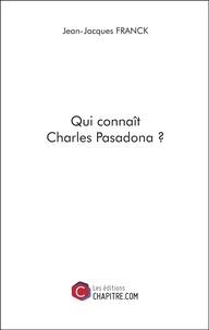 Jean-Jacques Franck - Qui connaît Charles Pasadona ?.